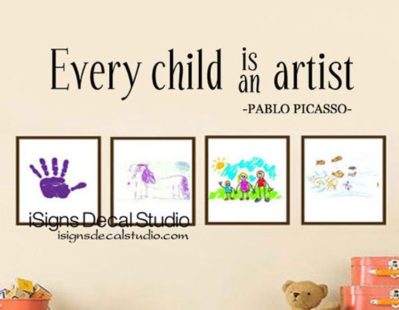 Every Child is An Artist Decal - Artist Wall Decal - Child Artwork Display Decal - Playroom Art Decal - Picasso Decal - Vinyl Wall Decals