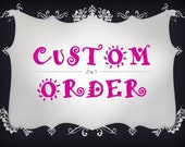 Custom order for kelsie