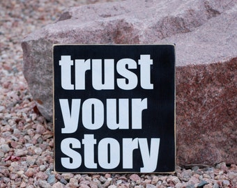 Trust Your Story Wood Sign