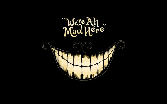 We Re All Mad Here Alice In Wonderland Cheshire Cat 8x10