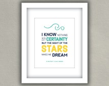 Van Gogh Quote Art Print - I know nothing with any certainty but the sight of the stars makes me dream - Typography wall art