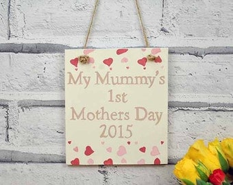 My Mummy's 1st Mothers Day 2015 Hand Painted Sign
