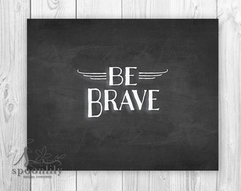 Be BRAVE Chalkboard art - wall decor, home decor, art poster, typography print - Wall Art Print