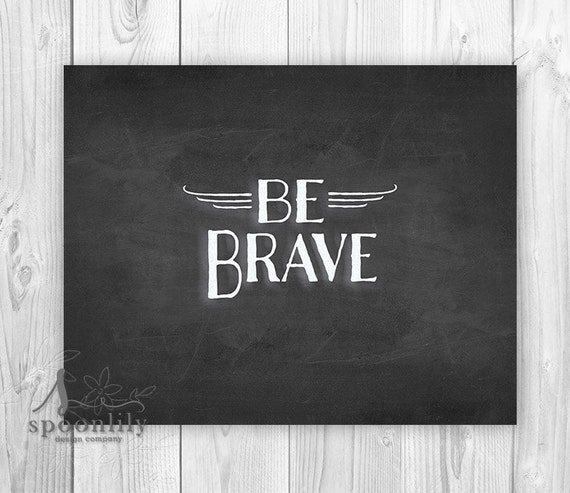 Be Brave Chalkboard Art Wall Decor Home Decor Art Poster