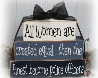 All Women Are Created Equal Then The Finest Become Police Officers Wood Stacking Blocks