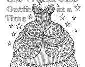 Adult Coloring Page:Original Hand Drawn Art in Black and White, Instant Digital Download Image of a Dress and a Quote
