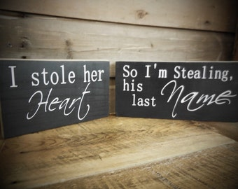 I Stole Her Heart, So I'm Stealing His Last Name - Engagement Photo Props Signs  - Wedding Signs, Country, Primitive, Rustic