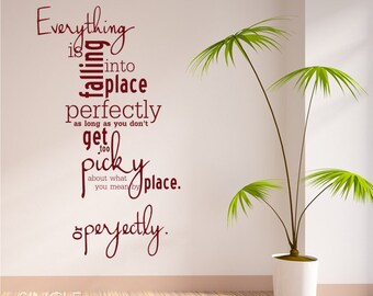 Everything Is Falling Into Place Vinyl Wall Decal Quote