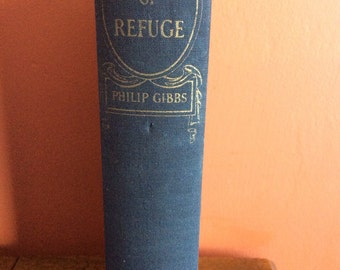 Cities of Refuge (hard cover) by  Philip Gibbs -1937.  Published by Doubleday, Doran and Company Inc. Garden City, New York