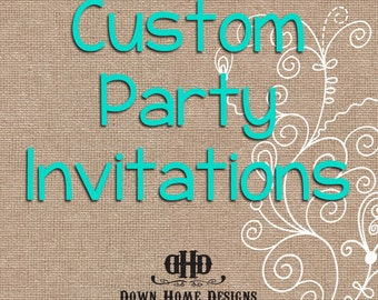 CUSTOM Party Invitations- Deposit Only