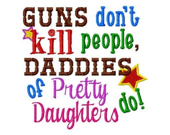 Daddies of pretty Daughters! Embroidered Shirt, Bodysuit, Burp Cloth, Dish Towel and more!
