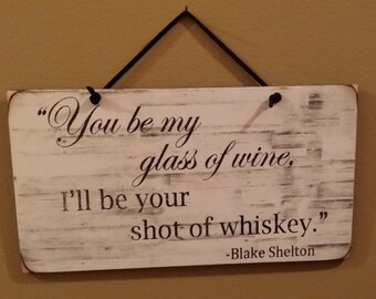 You Be My Glass of Wine Sign