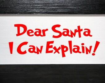 Dear Santa I can explain - humorous wood block