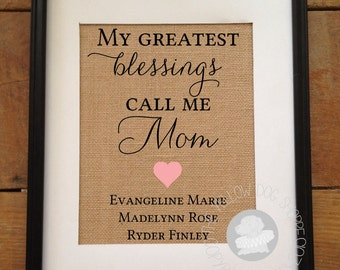 SALE My Greatest Blessings Call Me Mom | Personalized Burlap Print | Christmas, Mother's Day, Birthday Gift | Frame not included