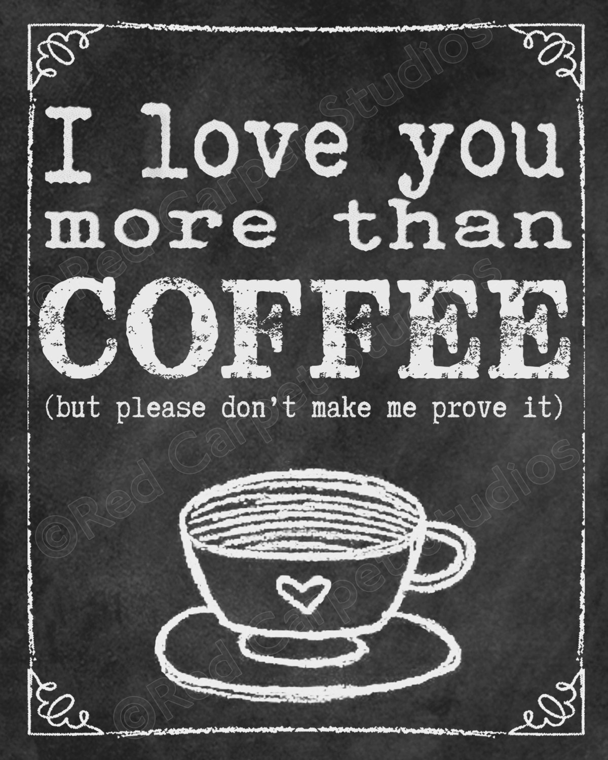 Chalkboard Art Printable I Love You More Than Coffee But