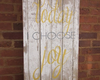 Today I Choose Joy - Hand Painted Wood Sign