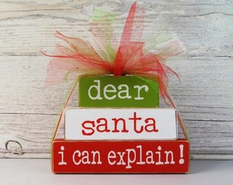 Primitive Wood 3 Stack Block - Dear Santa I Can Explain- Handmade-Handcrafted - Christmas decor- Country- Distressed- Farm Decor