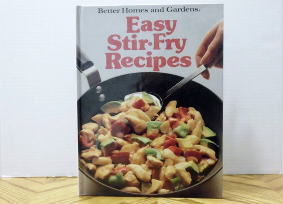 Better homes and gardens cookbook easy stir fry recipes 1988 Better homes gardens tv show recipes
