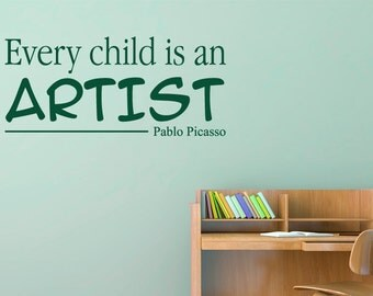 Every Child Is An Artist Pablo Picasso Wall Sticker