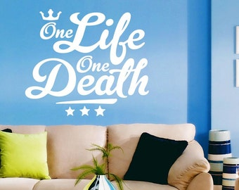 One life one death Wall Sticker