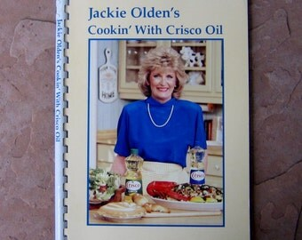 Jackie Olden's Cookin' with Crisco Oil, vintage 1986 cookbook, cooking with Crisco oil cookbook