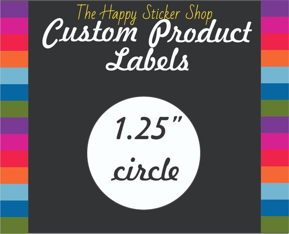 Product Label Stickers 125 Inch Circle By Thehappystickershop For 1 25 Round Labels