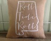 "Burlap Pillow- ""Roll Tide Roll"", University of Alabama, Custom Made to Order - Graduation Gift"