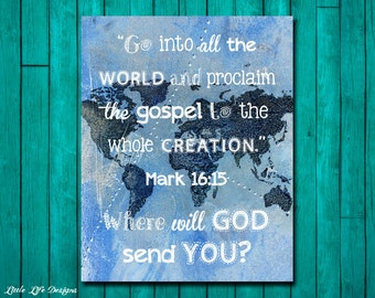 Missionary Gift. Go into all the world. Scripture. Bible Verse. Christian Wall Art. Christian Home Decor. Bible Quote. Mark 16:15. Serve Out