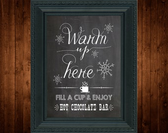 INSTANT DOWNLOAD - Warm Up Here, Hot Chocolate Bar, Baby It's Cold Outside, Snow, Winter, Party, Chalkboard, Coffee, Frozen, Snowflake