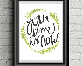 Your time is now - art print by Kylie Danskin Designs
