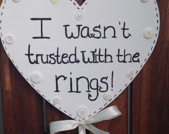 I wasn't trusted with the rings sign