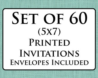 60 Printed Invitations - Envelopes Included (5x7)