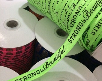 "Strong is Beautiful on Neon Green 5/8"" Fold Over Elastic - 1, 3 or 5 Yards"