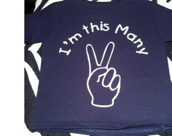 I'm this many age TWO peace sign Birthday shirt for 2 year old boy or girl, Vinyl image comes in many colors and sizes