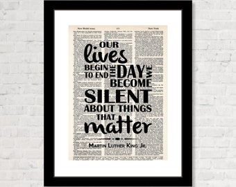 Martin Luther King Jr Quote - Our LIves Begin To End The Day We Become Silent About Things That Matter - MLK Quote - Dictionary Art Print