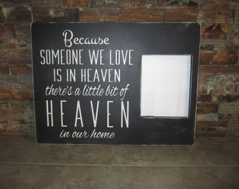 Because Someone We Love Is In Heaven Picture Frame Wall Hanging