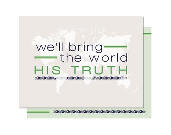 Green We'll Bring the World His Truth | Missionary Note Card/ Journal Card