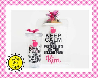 Keep Calm and Pretend It's on the Lesson Plan Personalized Acrylic Cup and Clipboard SET, Great Teacher Gift, Teacher Clipboard, Teacher Cup