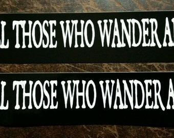 Not All Those Who Wander Are Lost, Decal, Sticker, Two