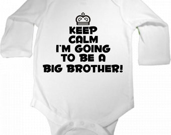 Keep calm I'm going to be a Big Brother! announcmenet baby bodysuit long sleeve size choice new