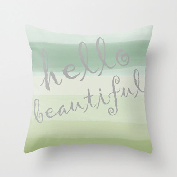 Hello Beautiful Decorative Pillow : Hello Beautiful Throw Pillow Cover Sage Green by HLBhomedesigns