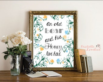 An Old Bear And His Honey Live Here Print; Typography; Wall Art; Yellow And Blue Floral Designs; 8x10 Print; INSTANT DOWNLOAD