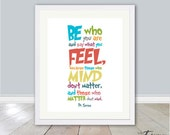 Dr. Seuss Print Quote, Be Who You Are and Say What You Feel, INSTANT DOWNLOAD 8x10 Print, Children's Art, Playroom Print, Dr. Seuss Wall Art