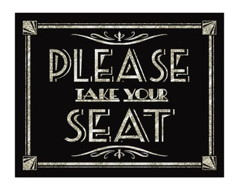 please TAKE your SEAT - Printable - Art Deco-Roaring 20's-Great Gatsby Sign -  instant download - DIY-black and glitter silver wedding