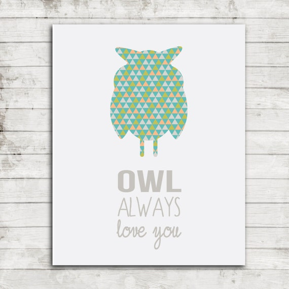 Owl Always Love You- Digital Printable Instant Download for 8x10 Print Nursery/Children's Decor #137