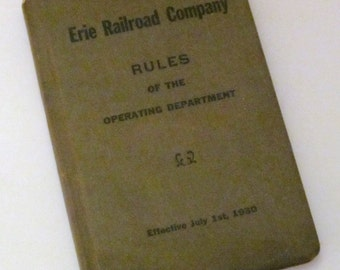 Erie Railroad Company Rules of Operating Dept. July 1st, 1930 Reprinted 7-19-42