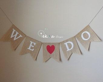 Burlap WE DO banner /  We Do Burlap Banner / Wedding Burlap sign / Burlap Wedding Banner / wedding bunting / wedding photo props