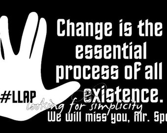 """Nimoy Spock Quote Tribute Decal /Sticker (""""Change is the Essential Process of all Existence"""")"""