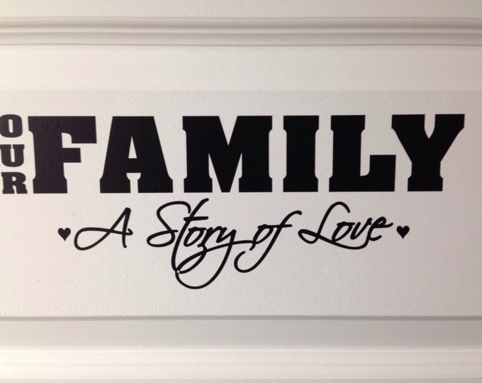 Our Family a story of love Vinyl Wall Decal Sticker