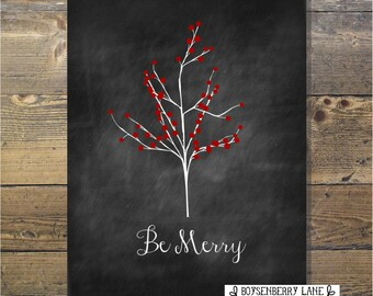 Be Merry - Christmas Printable Chalk Chalkboard Art